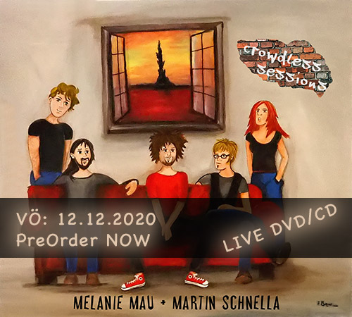 Melanie Mau & Martin Schnella - Crowdless Sessions - LIVE DVD/CD